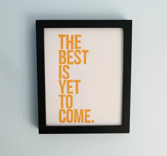 TYPOGRAPHY PRINT -  Anniversary, Housewarming -- The Best Is Yet To Come (Sunshine Yellow) Linocut Art 8x10