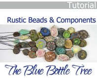 Rustic Beads & Components Tutorial by The Blue Bottle Tree