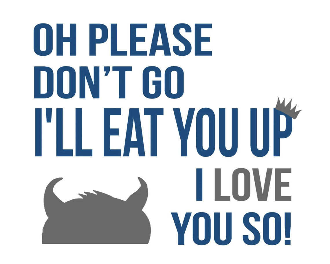 Download Where the Wild Things Are Quote I'll eat you up I by ...