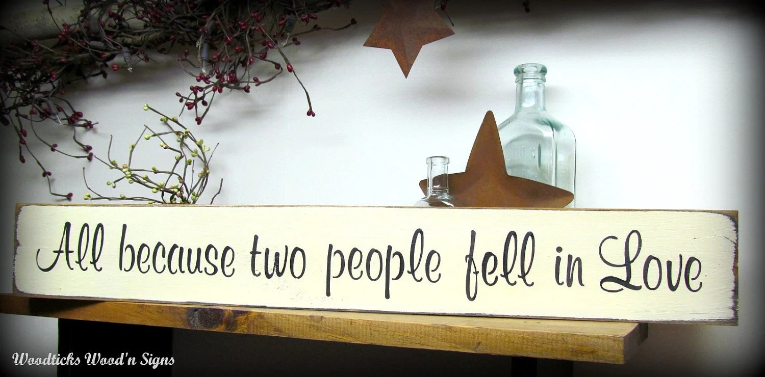 Wooden Sign All Because Two People Fell In Love Wedding