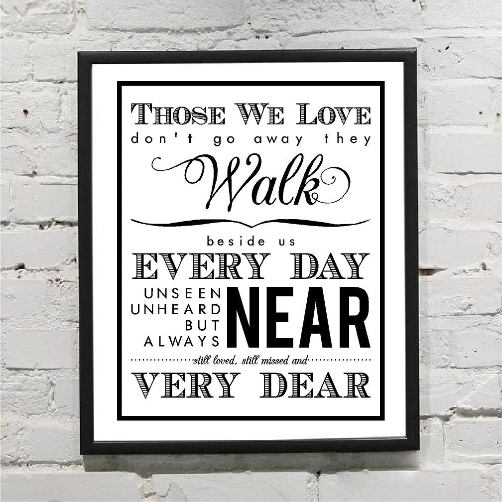 Download Those We Love Don't Go Away They Walk Beside Us by ...