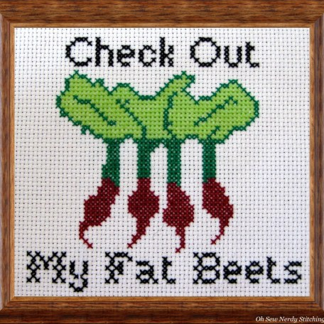 Check Out My Fat Beets by OhSewNerdy