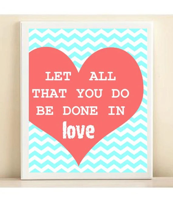 Download Items similar to Let All That You Do Be Done In Love ...