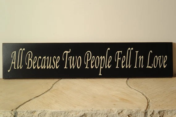 Download Items similar to All Because Two People Fell In Love sign ...