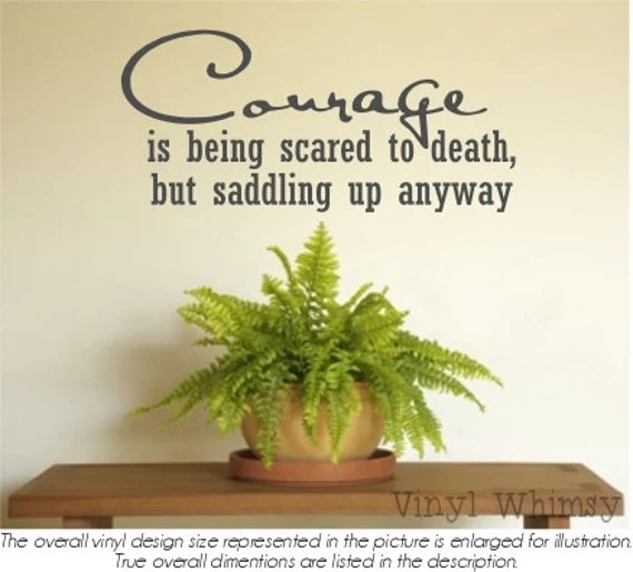 Courage Saddling Up Anyway Decal by VinylV