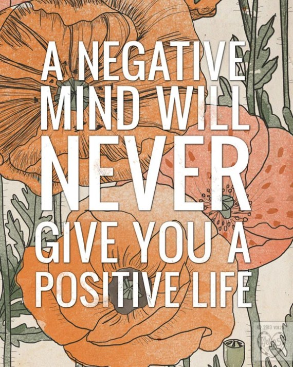 A negative mind will never give you a positive life // Powerful Positivity