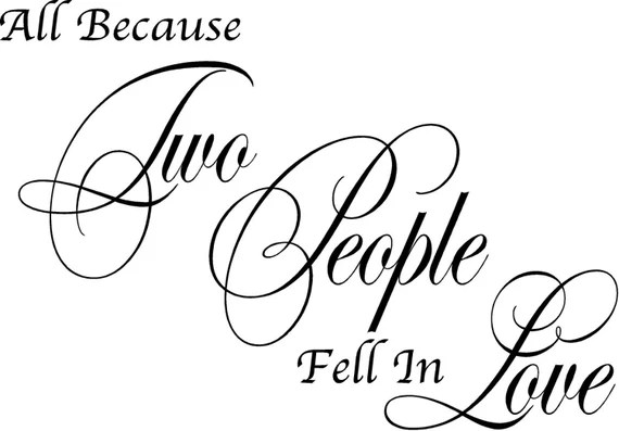 Download Items similar to Quote-All Because Two People Fell in Love ...