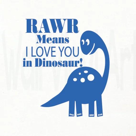 Download RAWR Means I love you in Dinosaur Vinyl Lettering Boy