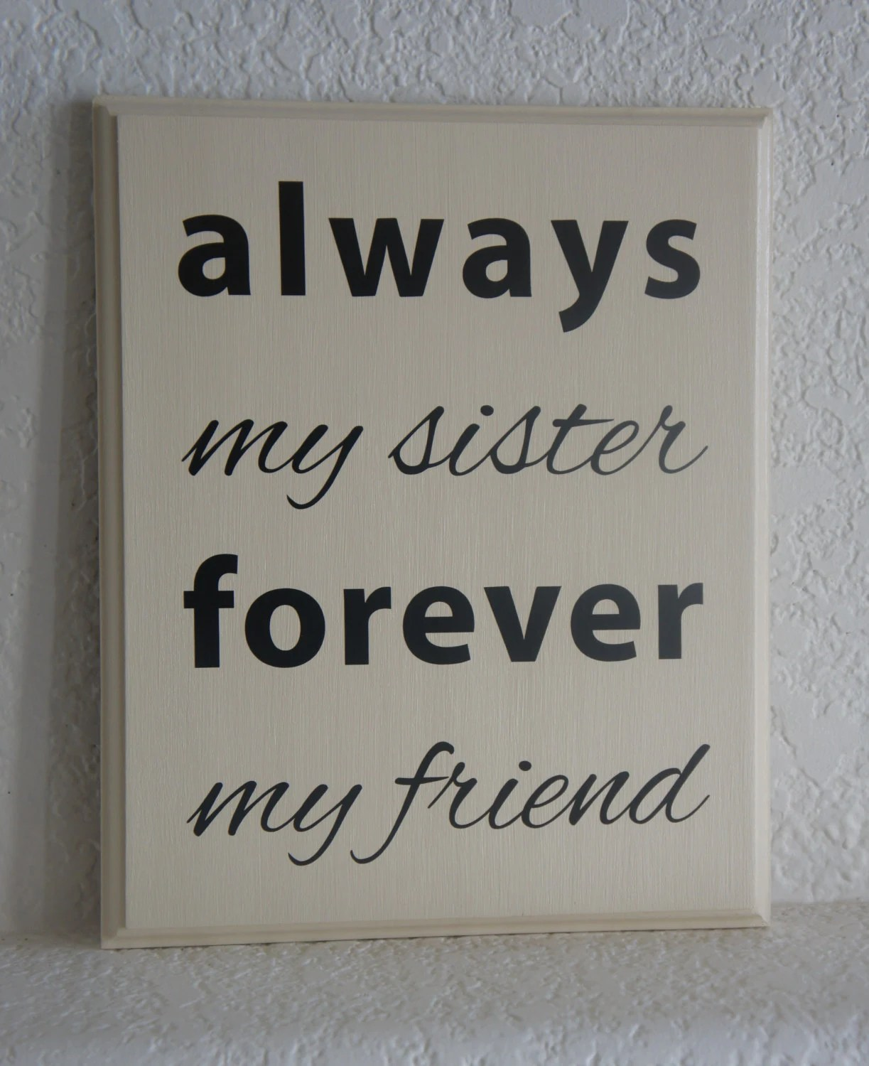 Sister Plaque Sign Always My Sister Forever My Friend