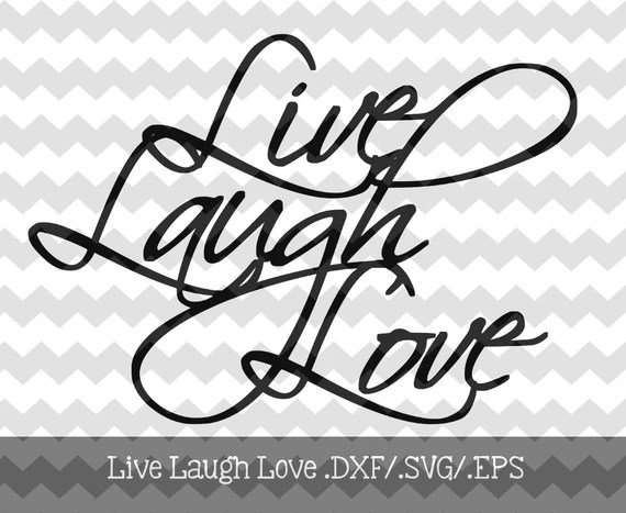 Download Items similar to Live Laugh Love Design File .dxf/.svg ...