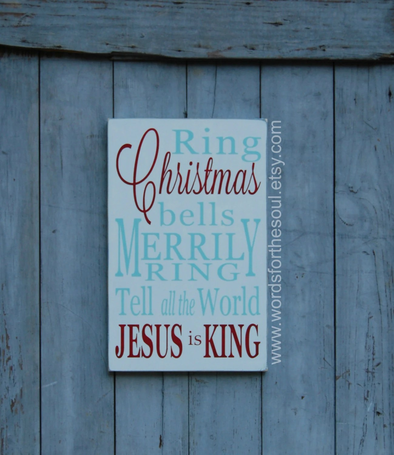 Ring Christmas Bells Jesus Is King Christmas Sign Wooden