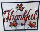 Thankful Painted Stained Glass Art