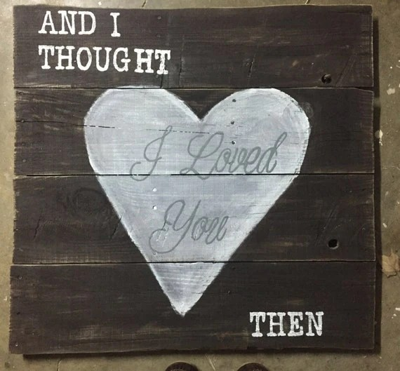 Download Items similar to And I Thought I Loved You Then on Etsy