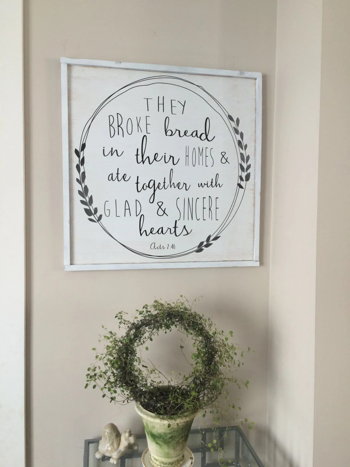 They Broke Bread Acts 2 46 Bible Verse Kitchen Decor