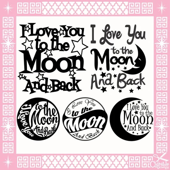 Download I Love You To The Moon and Back Cut Files DFX / by ...