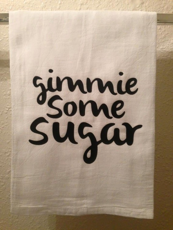 Kitchen Towel Gimme Some Sugar Funny Home Decor Humorous