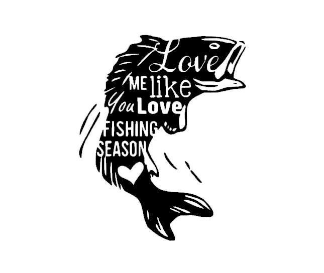 Download Love Me Like You Love Fishing Season Decal by VinylMama2015