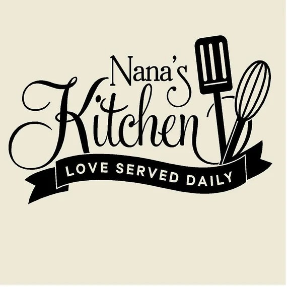 Download Nana's Kitchen Love Served Daily Vinyl Wall Decal