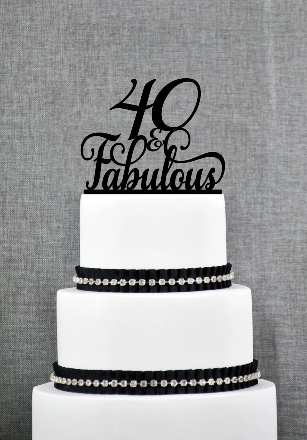 40 And Fabulous Birthday Topper Classy 40th Birthday Topper