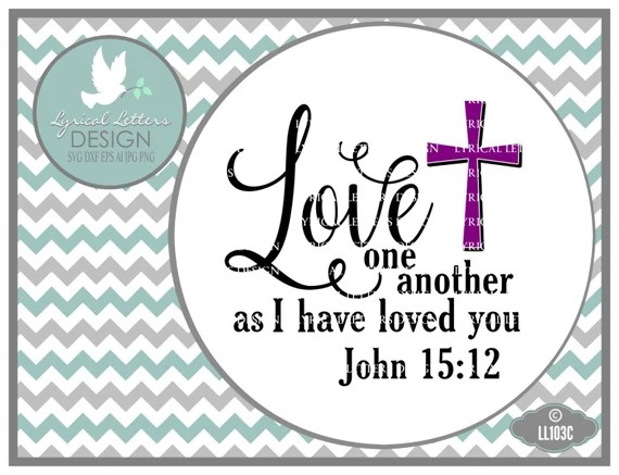 Download Love One Another John 15:12 LL103 C SVG Vector Cutting
