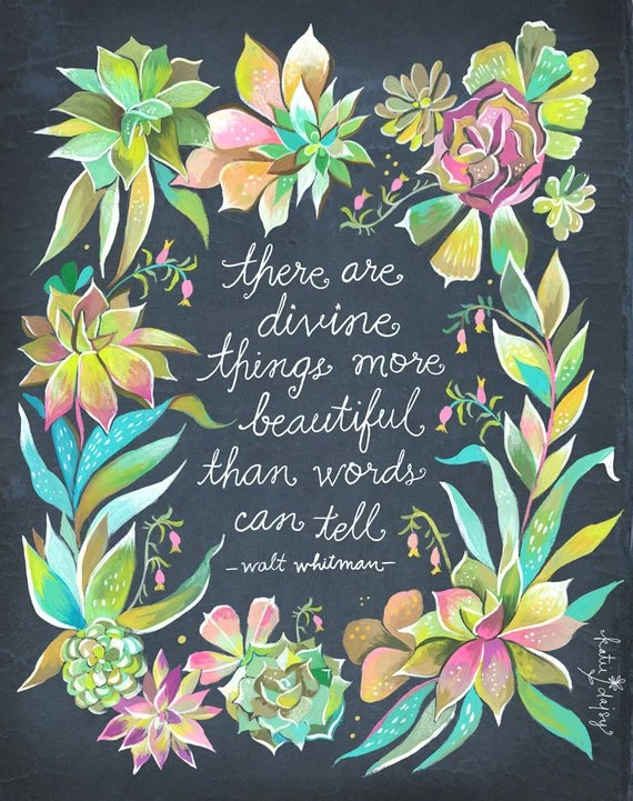 Succulent Garden Quote Diving Things More Beautiful Than Words Walt Whitman