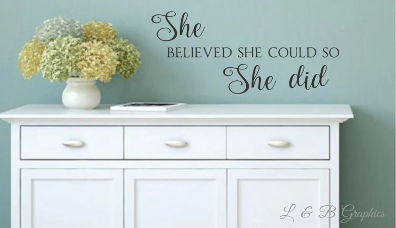 She Believed She Could So She Did Wall Decal by landbgraphics