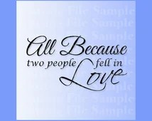 Download All because two people fell in love Wall Quote SVG Cutting ...