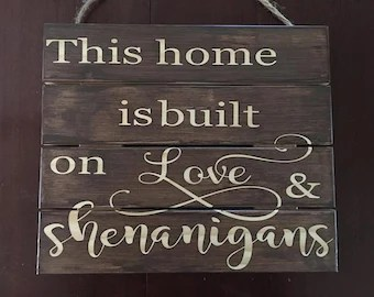 Download Items similar to This Home is Built on Love & Shenanigans ...