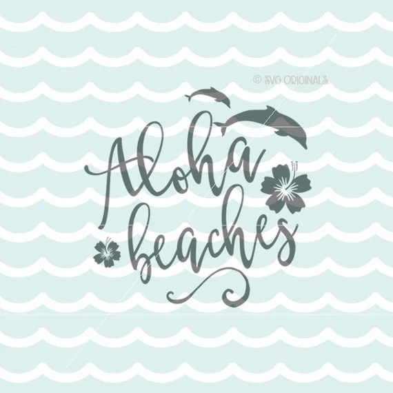 Download Aloha Beaches SVG File. Cricut Explore & more. Cut or Print.