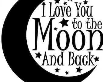 Download I love you to the moon and back | Etsy
