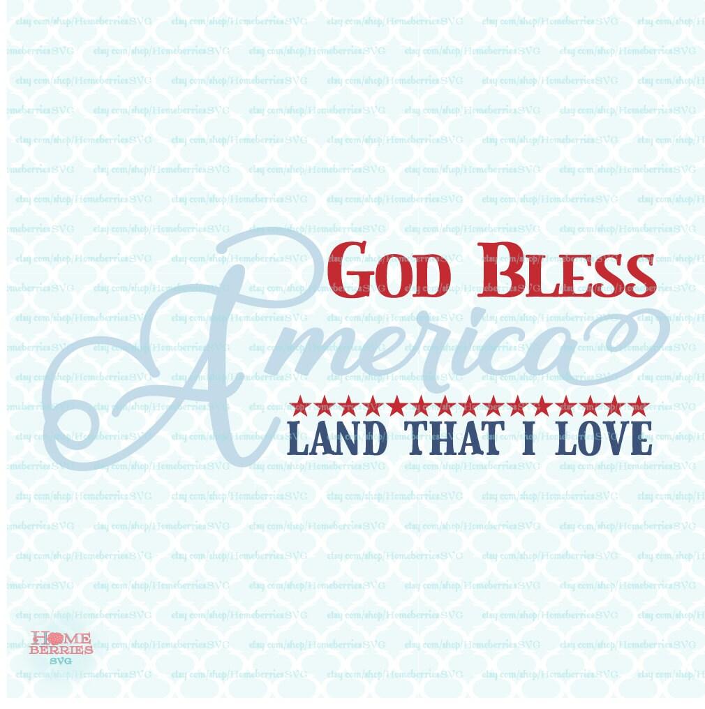 Download God Bless America svg Land That I Love svg 4th of July svg