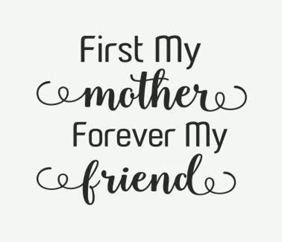 Download First my mother forever my friend SVG file by ...