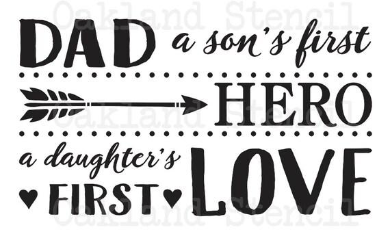Dad STENCILDad a son's first Hero a daughter's first