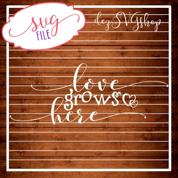 Download Love grows here SVF Cut File DXF file svg files for