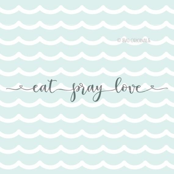 Download Eat Pray Love SVG file. Cricut Explore & More. Printable. Eat