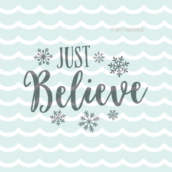 Download Just Believe SVG Christmas SVG Vector file. Cricut Explore and