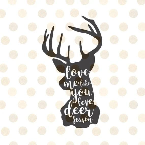 Download Deer Season Svg Hunting Svg Love Me Like You Love Deer
