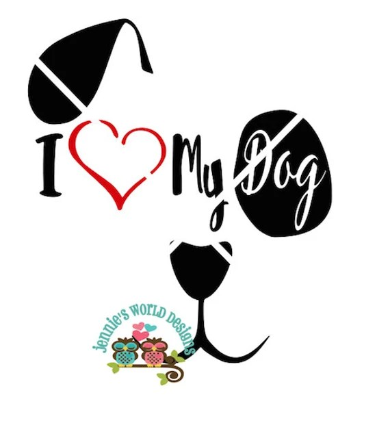 Download I Love My Dog SVG Cutable