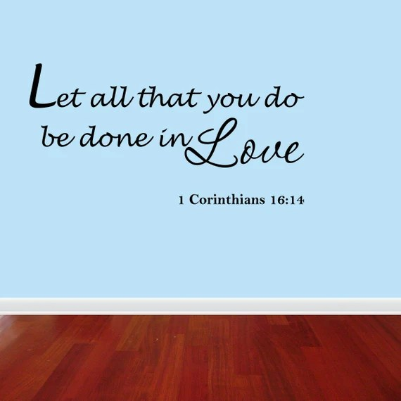 Download Wall Decal Quote Let All That You Do Be Done in Love 1