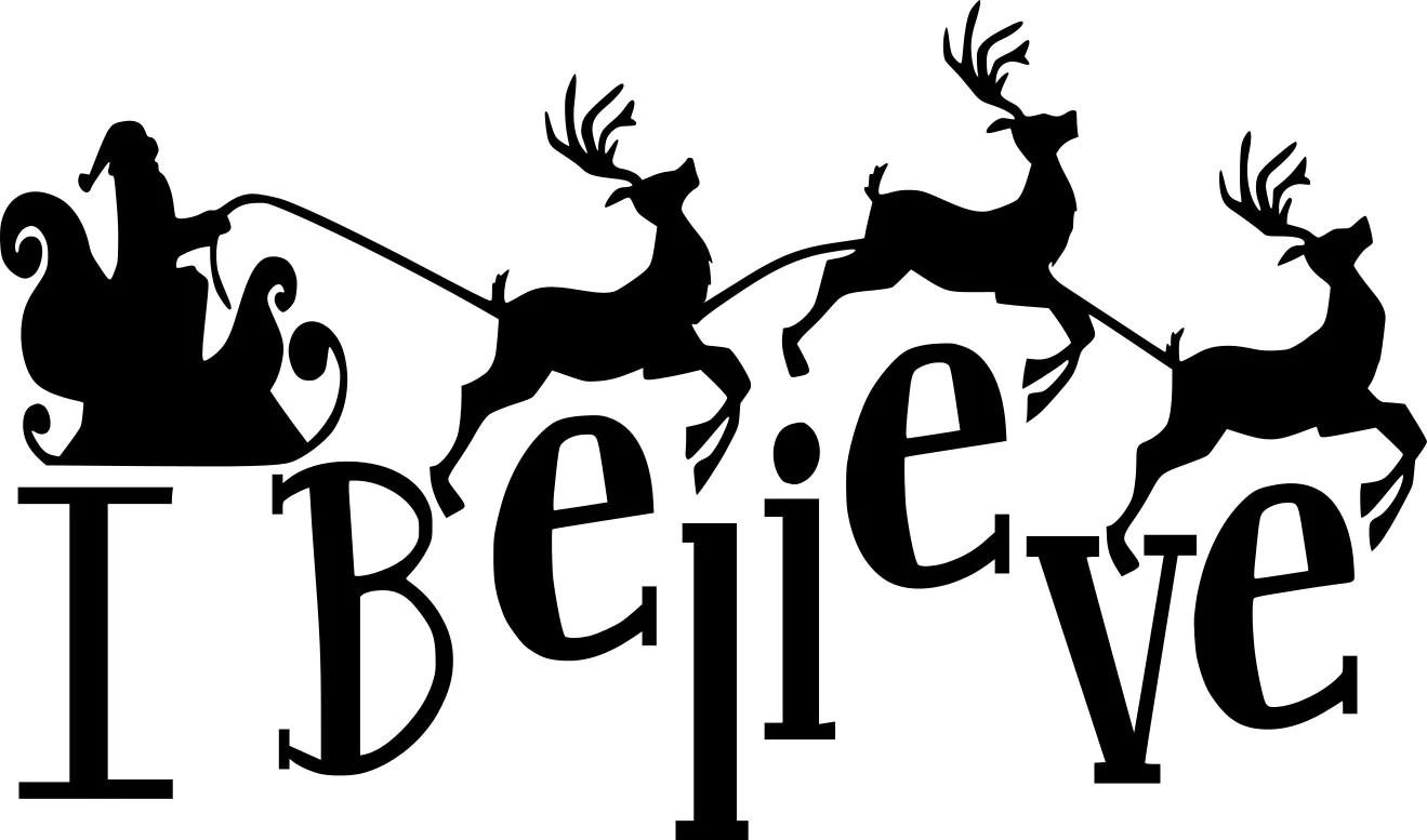 I Believe Santa S Sleigh Amp Reindeer Christmas Quote Saying