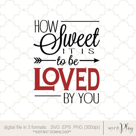 Download SVG How Sweet It Is to be Loved by You PNG EPS digital