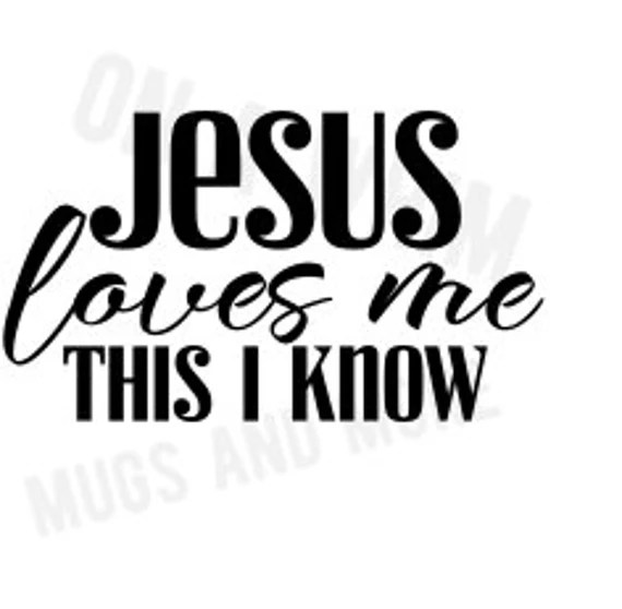 Download Jesus love me this I know *svg file-digital image * from ...