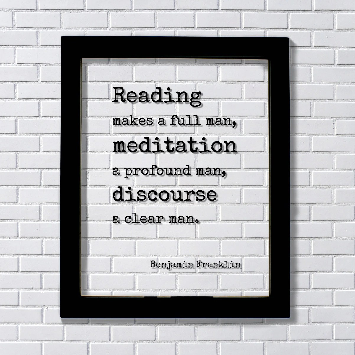 Benjamin Franklin Floating Quote Reading Makes A Full Man