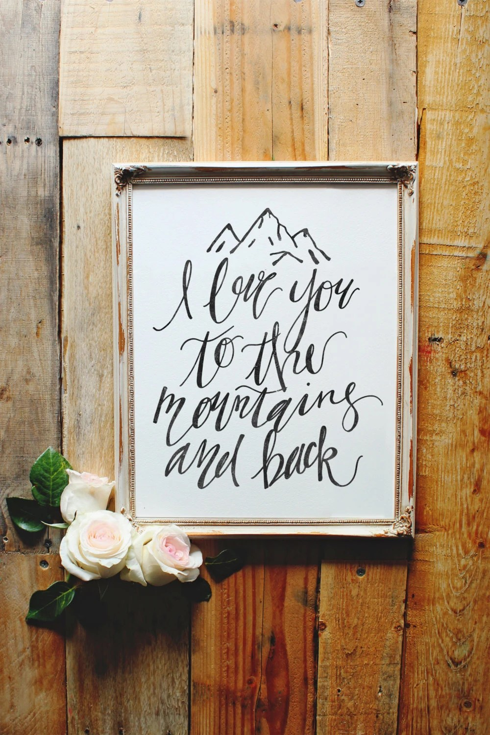 I Love You To The Mountains And Back Print By MorningandWander