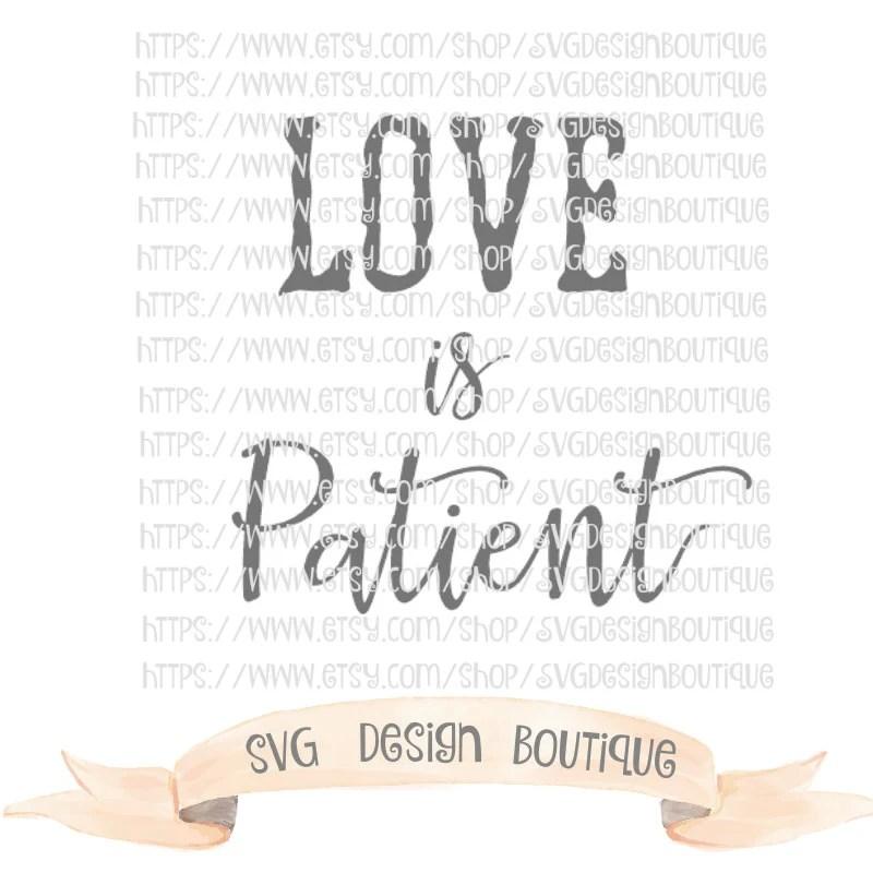 Download Wedding SVG - Love Svg - Love is Patient Svg - Vinyl ...