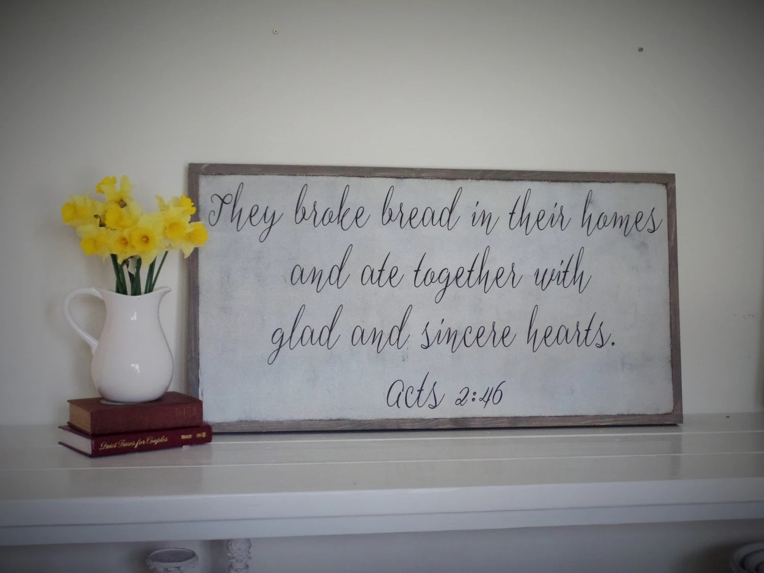 They Broke Bread In Their Homes Wood Sign Acts 2 46 Wooden