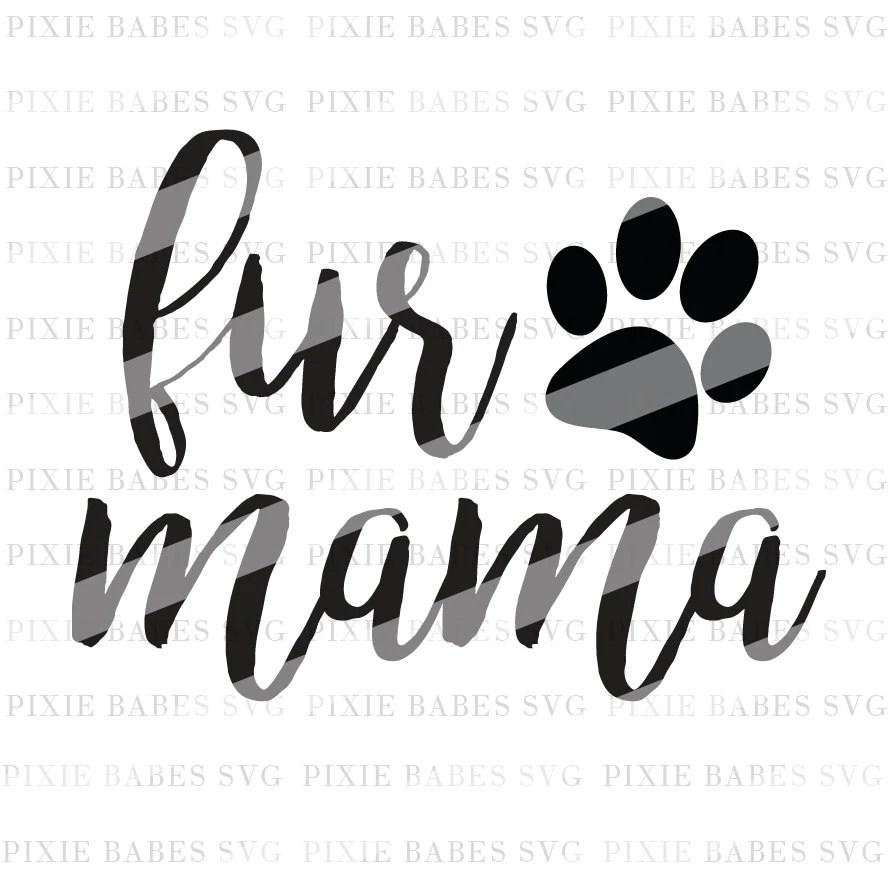 Fur Mama SVG Animal Lover SVG Dog Lover SVG Cat Lover svg