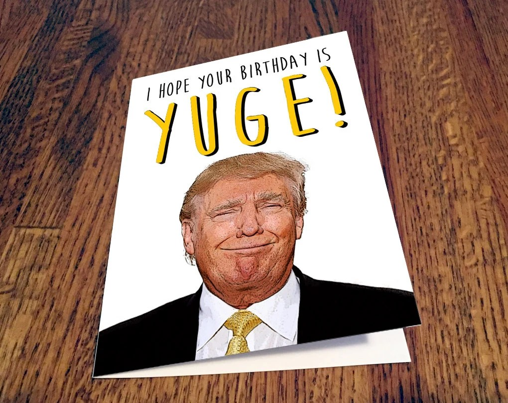 Donald Trump YUGE Birthday Card By ThPrntShp On Etsy