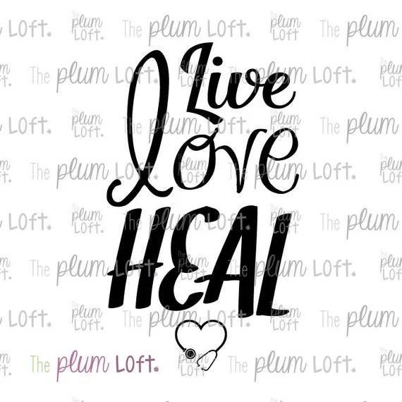 Download Live Love Heal Nurse SVG Nursing SVG Cutting File for