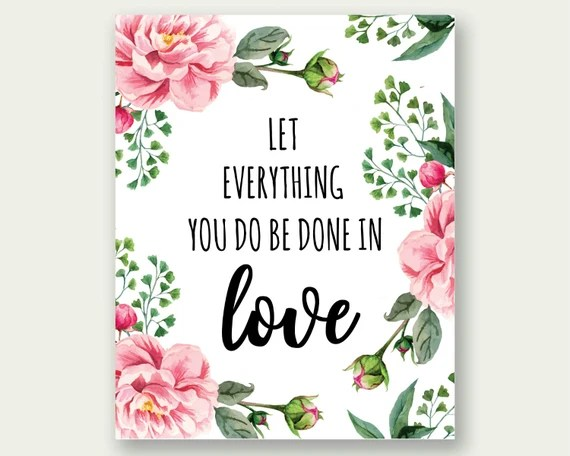Download Printable Let Everything You Do Be Done In by FloralPrintables